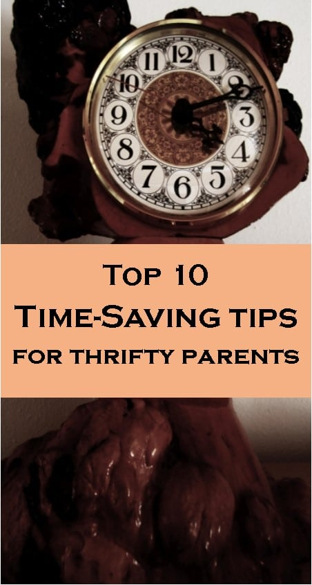 Top 10 Best Time-Saving Tips for Thrifty Parents!