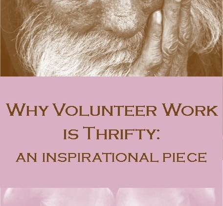 Why Volunteer Work is Thrifty: An Inspirational Piece