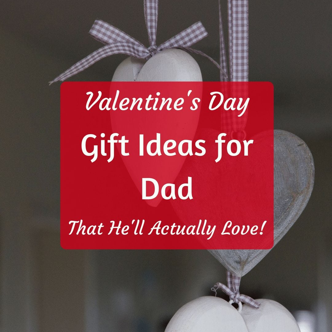 Valentines Day Gift Ideas for Dad