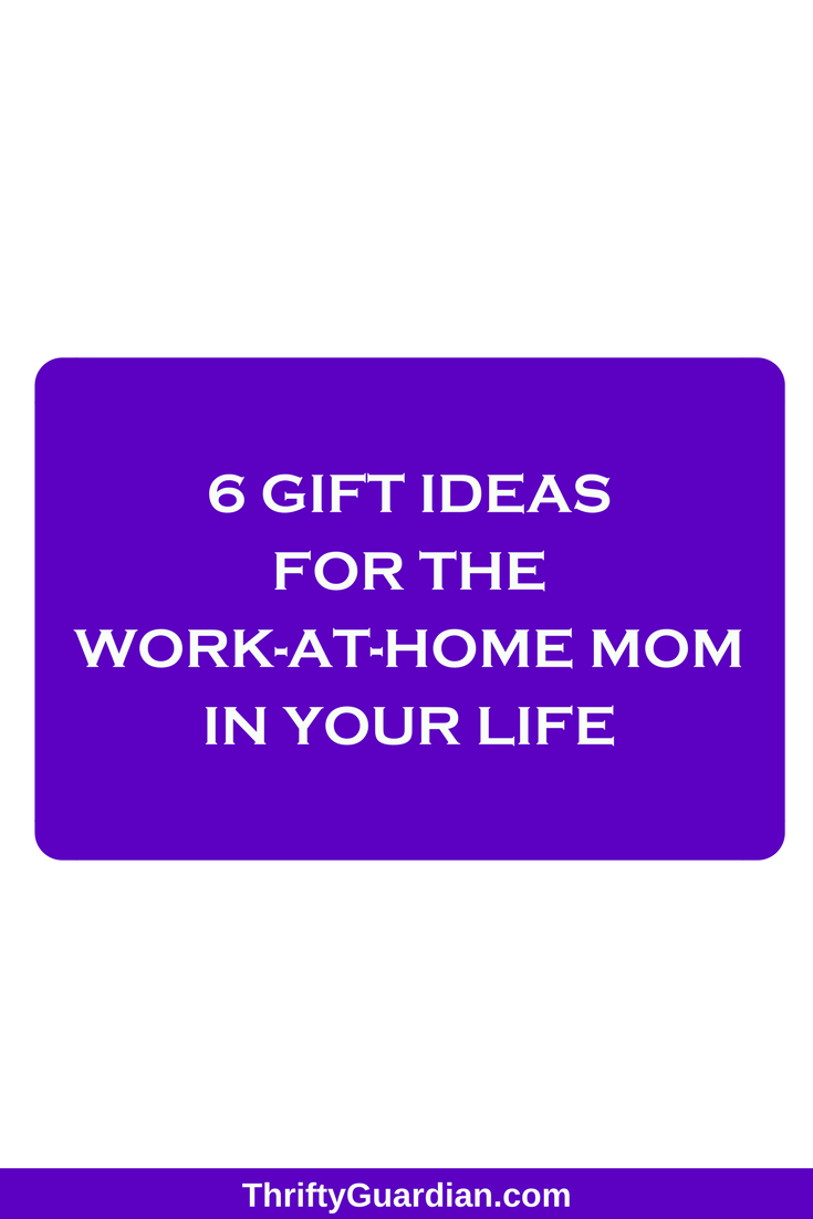 my top 6 gift ideas for a wahm thrifty guardian